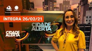 Cidade Alerta de sexta, 26/02/2021