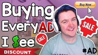 Buying Everything Advertised To Me! (Not Clickbait)