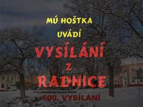 Hoštka - Vysílání z radnice č. 600