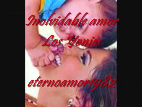Inolvidable amor - Los Yonics.wmv