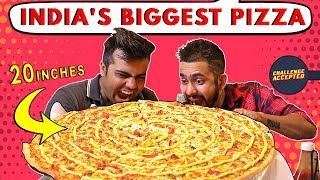 HUGE 20 INCH Pizza Destroyed in 15 Mins | Indian Food Challenge | Challenge Accepted #30