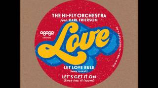 The Hi-Fly Orchestra feat. Karl Frierson - Let Love Rule (2016)