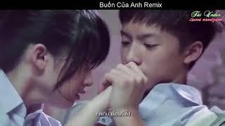 [MV Thái]  Buồn Của Anh Cover Remix Hay