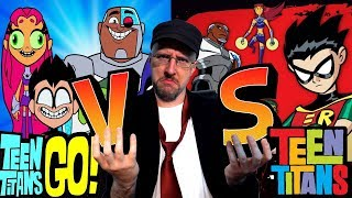 Old vs New Teen Titans – Nostalgia Critic