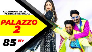Palazzo 2 – Kulwinder Billa – Shivjot Ft Himanshi Khurana Video HD