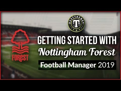 Getting Started with Nottingham Forest | Football Manager 2019
