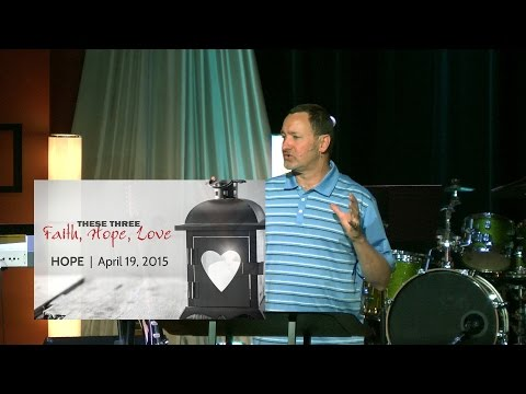 Apr 19, 2015  These Three: Faith, Hope, Love [Part 2], Pastor Kevin Cavanaugh