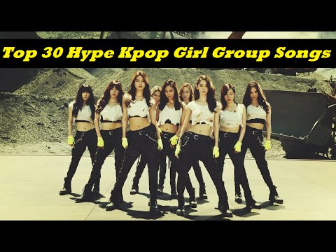 Top 30 HYPE Kpop Girl Group Songs