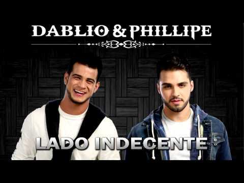 Baixar Dablio e Phillipe - Lado Indecente (Lançamento TOP Sertanejo 2014 - Oficial)