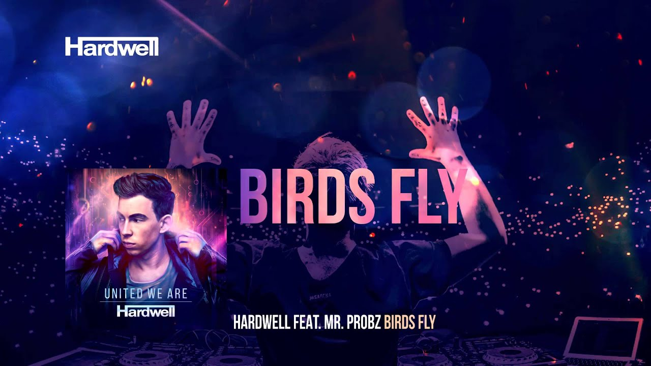 Hardwell feat. MrProbz - Birds Fly