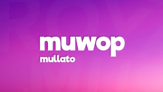 Mulatto - Muwop (Lyrics) ft. Gucci Mane