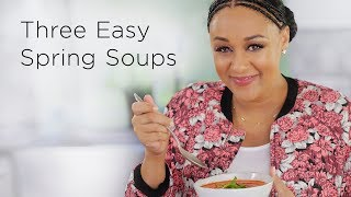 Tia Mowry's 3 Spring Soup Recipes | Quick Fix