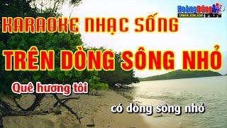 TRÊN DÒNG SÔNG NHỎ   Karaoke Nhạc Sống Cực Hay   Hình ảnh Full HD   Beat Chất Lượng Cao🎼