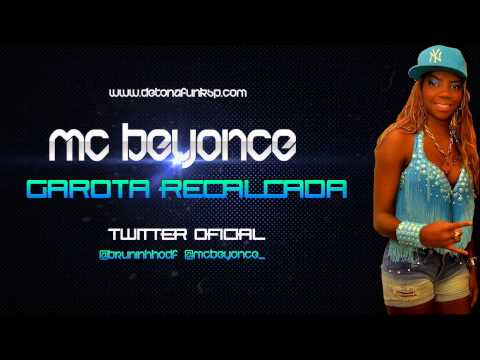 Baixar MC Beyonce - Garota recalcada   Música nova 2013 (DJ Will 22)