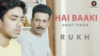 Hai Baaki – Arijit Singh – Rukh