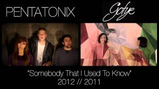 Somebody That I Used To Know - Pentatonix & Gotye (side by side)