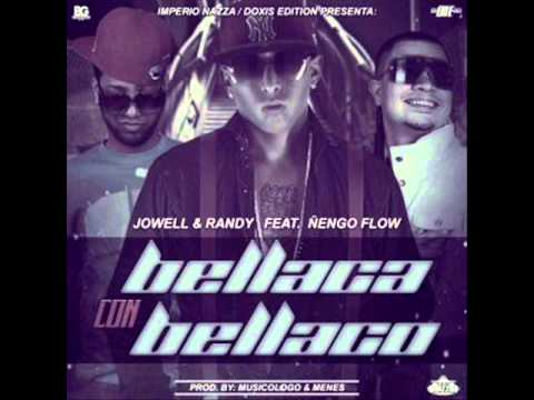 Jowell Y Randy Ft. Ñengo Flow - Que Bailen, Bellaca Con Bellaco | Video Con Letra 2013 |