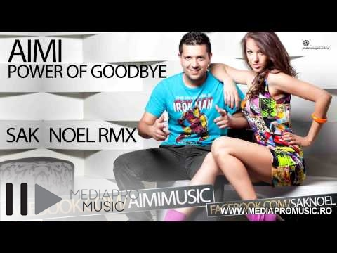 Aimi - Power Of Goodbye (Sak Noel Remix)
