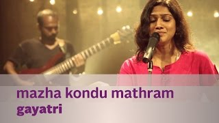 Mazha Kondu Mathram by Gayatri - Music Mojo - Kappa TV