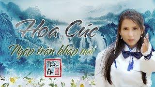 [NHẠC HOA LỜI VIỆT] HOA CÚC NGẬP TRÀN KHẮP NÚI   MV 4K   Thiên An   NHẠC CỰC ĐỈNH