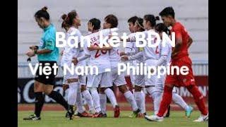 Trực tiếp bán kêt bóng đá nữ Việt Nam gặp Philippine