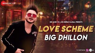 Love Scheme – Big Dhillon