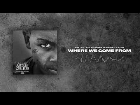 Shy Glizzy - Where We Come From (ft. YoungBoy Never Broke Again) [Official Audio]