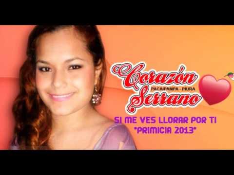 Corazon Serrano - Si Me Ves Llorar Por Ti (Lesly Aguila) PRIMICIA 2013 HD - LETRA