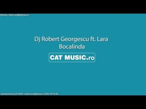 Dj Robert Georgescu ft. Lara - Bocalinda (Official Single)