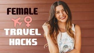 FEMALE TRAVEL HACKS