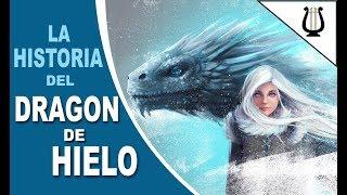 La Historia del Dragon de Hielo - Juego de Tronos
