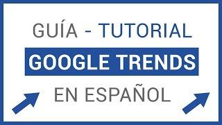 Guia de Google Trends en Español