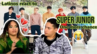 Latinos react to SUPER JUNIOR - ONE MORE CHANCE 😭💔| reaction video FEATURE FRIDAY ✌