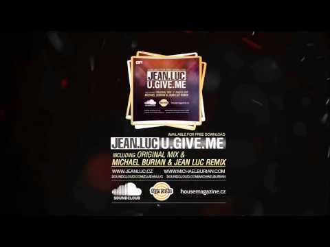 Jean Luc - U Give Me (Michael Burian & Jean Luc Remix)