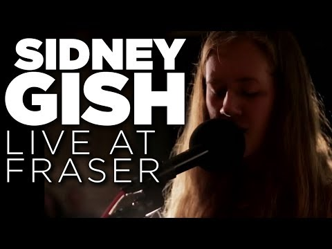 Sidney Gish – Live at Fraser (Full Set)