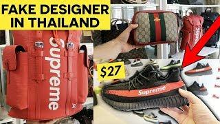 FAKE DESIGNER SHOPPING IN THAILAND (Yeezy, Supreme, Gucci...)