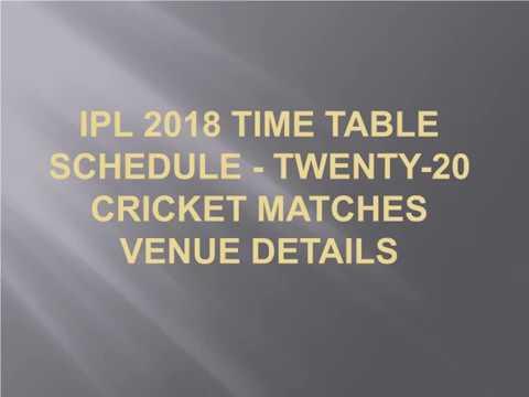 IPL 2018 Time Table Schedule - Twenty-20 Cricket Matches Venue Details