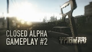 Escape from Tarkov - Closed Alpha Gameplay #2