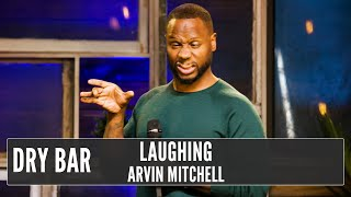 Why You Need To Laugh, Arvin Mitchell