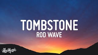 Rod Wave - Tombstone (Lyrics)