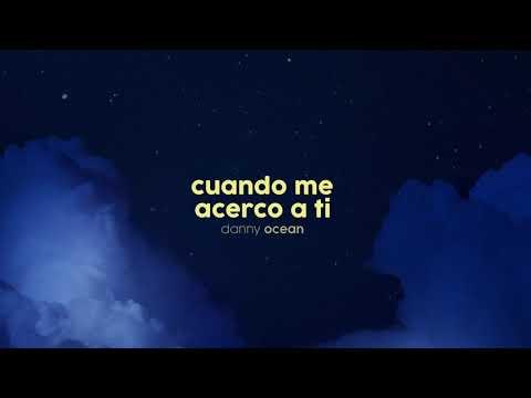 Danny Ocean - Cuando Me Acerco A Ti (Official Audio)