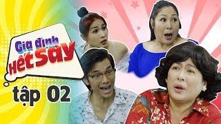 GIA ĐÌNH HẾT SẢY - TẬP 2 FULL HD | Phim Việt Nam hay nhất 2019 | Hồng Vân, Khả Như, Nhan Phúc Vinh - YouTube