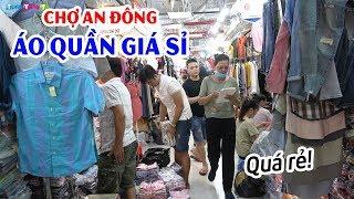 Khám phá Chợ An Đông ở Sài Gòn ▶ Trùm quần áo giá sỉ siêu rẻ