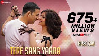 Tere Sang Yaara - Rustom   Akshay Kumar & Ileana D'cruz    Arko Ft. Atif Aslam   Manoj Muntashir