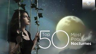 Top 50 Most Popular Classical Nocturnes