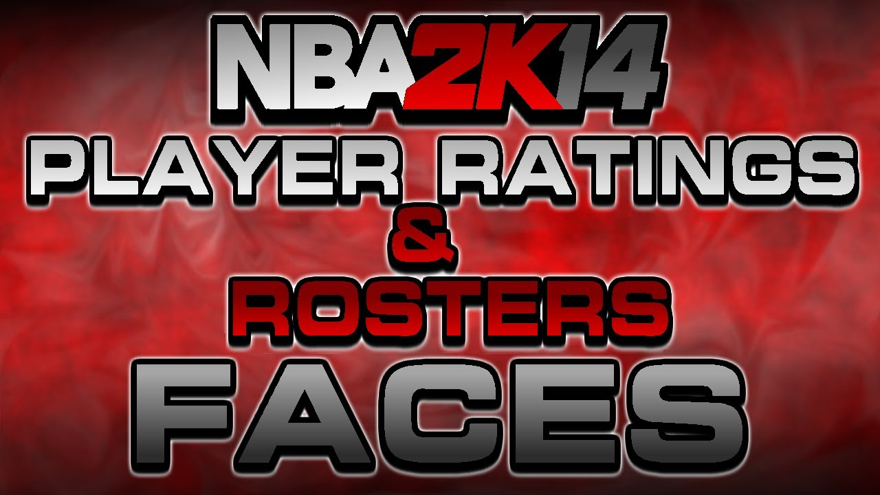nba 2k14 next gen all player ratings full rosters