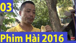 Râu ơi Vểnh Ra - Tập 3 | Phim Hài 2016 Mới Hay Nhất | Chiến Thắng, Bình Trọng