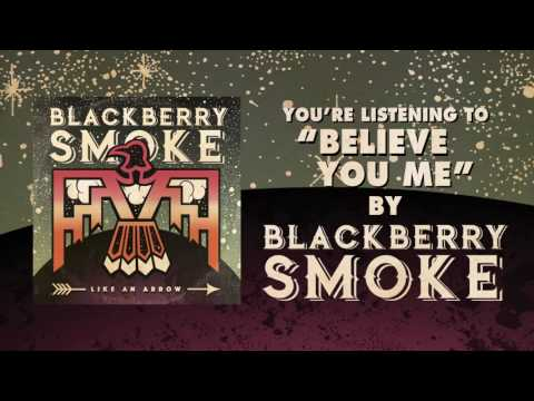 Blackberry Smoke -  Believe You Me (Official Audio)