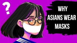 Why Asians Always Wear Masks