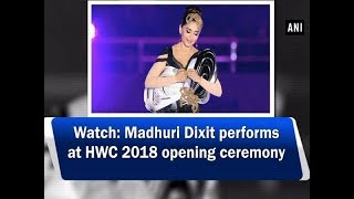 Madhuri Dixit performs at HWC 2018 opening ceremony..